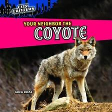 Your Neighbor the Coyote by Greg Roza