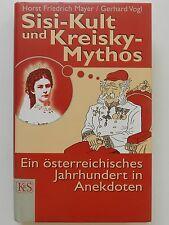 Horst Friedrich Mayr Gerhard Vogl Sisi Kult und Kreisky Mythos +