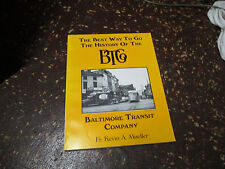 The Best Way to Go: The History of the BTCo, Baltimore Transit by K. Mueller VG+