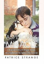 Asperger's Miracle by Patrice Strange (2010, Paperback)