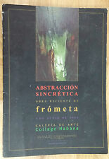 "CUBAN ART CATALOG ""ABSTRACCION SINCRETICA"" GILBERTO FROMETA  ART PAINTING"