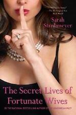 The Secret Lives of Fortunate Wives - Strohmeyer, Sarah - Paperback