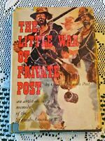 The Little War Of Private Post by Charles Johnson Post 1960 HCDJ 1st Edition