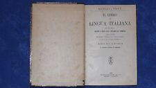 IL LIBRO DI LINGUA ITALIANA - GIOLLI E TOTI - EDITORE REMO SANDRON 1899