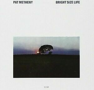 PAT METHENY - BRIGHT SIZE LIFE NEW CD