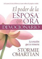 El Poder de la Esposa Que Ora Devocionario: La Oracion Que Te Renueva (Paperback
