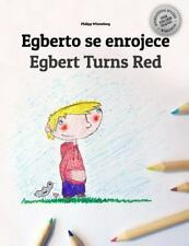 Egberto Se Enrojece/Egbert Turns Red : Libro Infantil para Colorear...