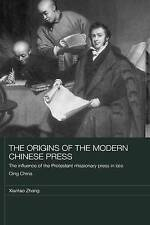 The Origins of the Modern Chinese Press: The Influence of the Protestant Mission