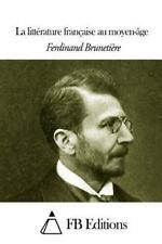 La Littérature Française Au Moyen-âge by Ferdinand Brunetière (2014, Paperback)