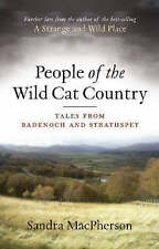 People of the Wild Cat Country: Tales from Badenoch and Strathspey By Sandra Ma