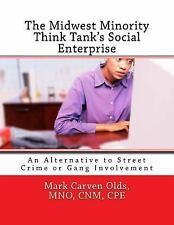 The Midwest Minority Think Tank's Social Enterprise : An Alternative to...
