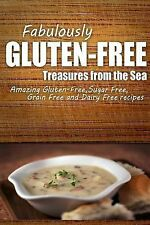 Fabulously Gluten-Free - Treasures from the Sea : Yummy Gluten-Free Ideas for...
