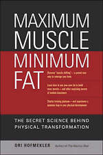 USED (VG) Maximum Muscle, Minimum Fat: The Secret Science Behind Physical Transf