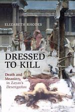 Dressed to Kill: Death and Meaning in Zaya's Desengaños (University of Toronto