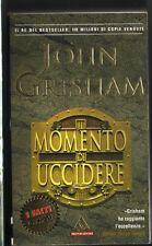 IL MOMENTO DI UCCIDERE - JOHN GRISHAM - MONDADORI EDITORE