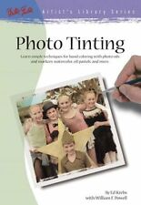 Photo Tinting: Simple Techniques for Hand Coloring