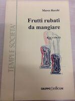 Frutti rubati da mangiare- Marco Recchi,  2002,  Gruppo Edicom