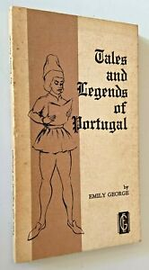 Tales and Legends of Portugal By Emily George, First Edition, 1981, Very Rare