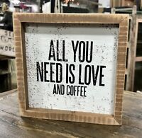 "ALL YOU NEED IS LOVE AND COFFEE Primitives by Kathy Box Sign, 6"" x 6"""