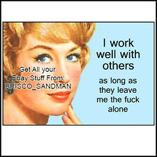"Fridge Fun Refrigerator Magnet ""I WORK WELL WITH OTHERS..."" Retro Funny"