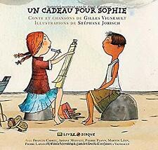 Cadeau Pour Sophie : Conte et Chansons by Vigneault, Gilles