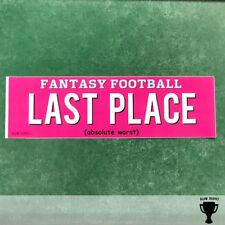 Last Place Fantasy Football Bumper Sticker - Funny Fantasy Football Punishment