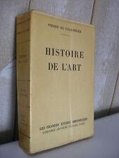 Pierre du COLOMBIER : HISTOIRE DE L'ART Fayard 1942 Edition originale
