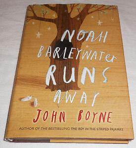 Noah Barleywater Runs Away John Boyne 2011 HC Journey Adventure Wonder Fiction