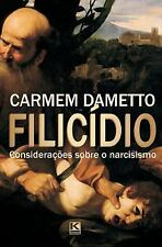 Filicidio : Consideracoes Sobre o Narcisismo by Carmem Dametto (2013, Paperback)