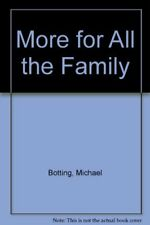 More for All the Family-Michael Botting