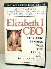 Elizabeth I, CEO Alan Axelrod Strategic Lessons from the Leader who Built Empire