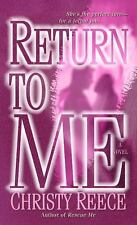 NEW - Return to Me: A Novel (Last Chance Rescue) by Reece, Christy