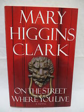 On the Street Where You Live by Mary Higgins Clark (2001, Hardcover)