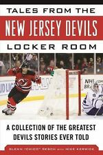 Tales from the New Jersey Devils Locker Room: A Collection of the Greatest Devil