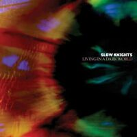 Slow Knights - Living IN A Dark World Neuf CD