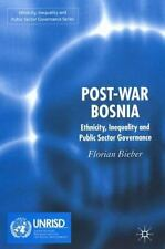 Post-War Bosnia: Ethnicity, Inequality and Public Sector Governance, Florian Bie