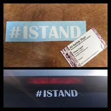 I STAND Car, Window, Decal, Sticker, Vinyl