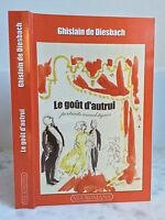 Ghislain de Diesbach Le goût d'autrui Via Romana 2010
