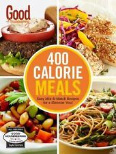 Good Housekeeping 400 Calorie Meals: Easy Mix-and-Match Recipes for a Skinnier Y