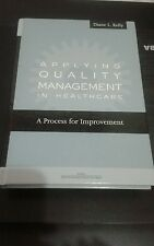 Applying Quality Management In Healthcare by Diane Kelly very good.