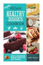 Vegan Cookbook: Everyday Vegan Healthy Desserts Cookbook : Easy and Delicious...