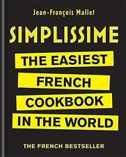 Simplissime: The Easiest French Cookbook in the World by Jean-Francois Mallet (Hardback, 2016)