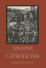 Spanish Catholicism: An Historical Overview, , Payne, Stanley G., Good, 1984-09-