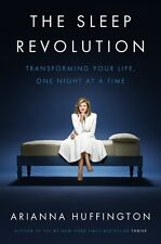 The Sleep Revolution : Transforming Your Life by Arianna Huffington [Hardcover]
