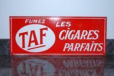 TAF. FUMEZ LES CIGARES PARFAITS. ANCIENNE PLAQUE EMAILLEE 1922.TOP ETAT.