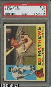 1960 Topps #420 Ed Eddie Mathews Milwaukee Braves HOF PSA 3 VG