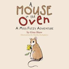 A Mouse in the Oven: A Miss Futzy Adventure, Isbn 1504338588, Isbn-13 9781504.