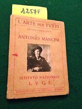Arturo LANCELLOTTI - ANTONIO MANCINI (L'ARTE PER TUTTI) - ISTITUTO NAZ. L.U.C.E.