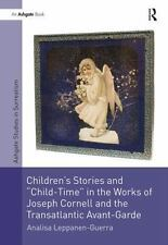 Children's Stories and 'Child-Time' in the Works of Joseph Cornell and the Tran