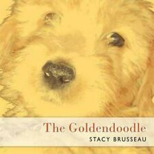 The Goldendoodle by Stacy Brusseau (English) Paperback Book Free Shipping!
